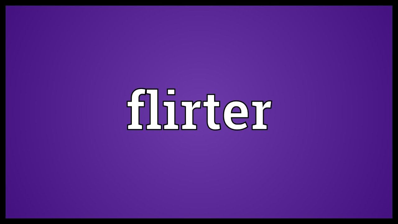 what mean by flirter